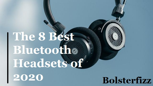 The 8 Best Bluetooth Headsets of 2020